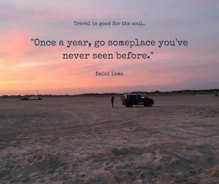 -Once a year, go someplace you've